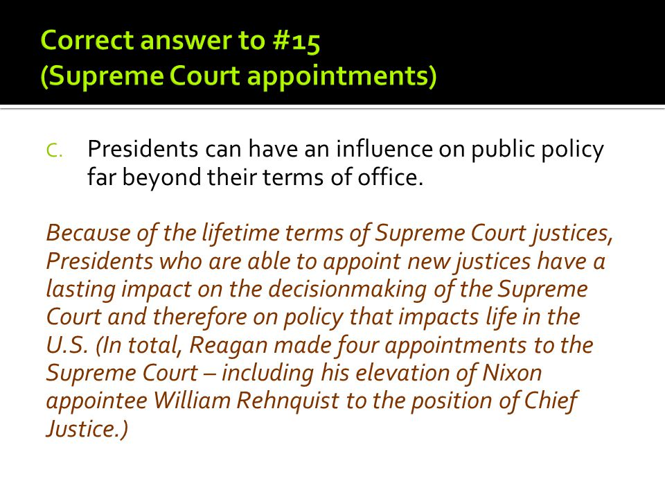 Correct answer to #15 (Supreme Court appointments)