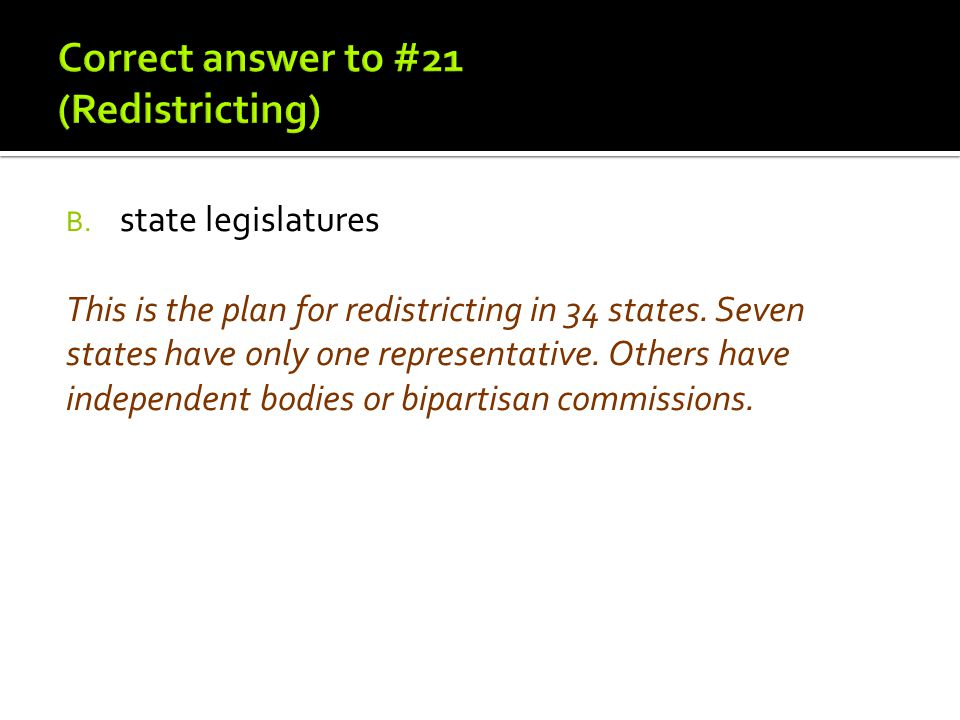 Correct answer to #21 (Redistricting)