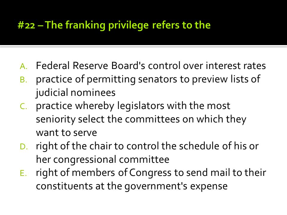 #22 – The franking privilege refers to the