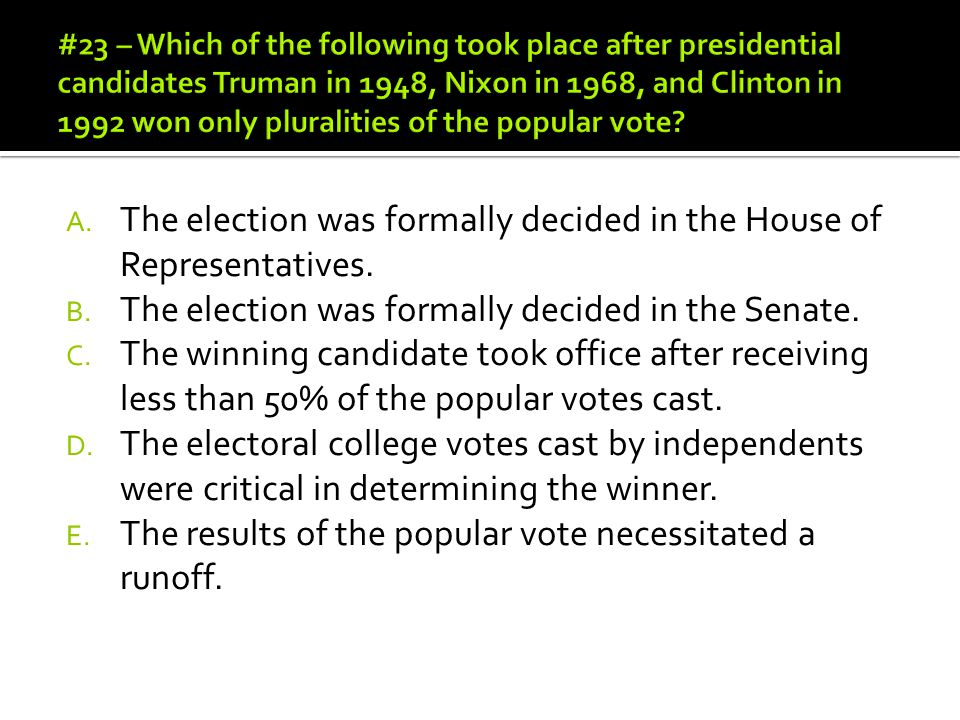The election was formally decided in the House of Representatives.