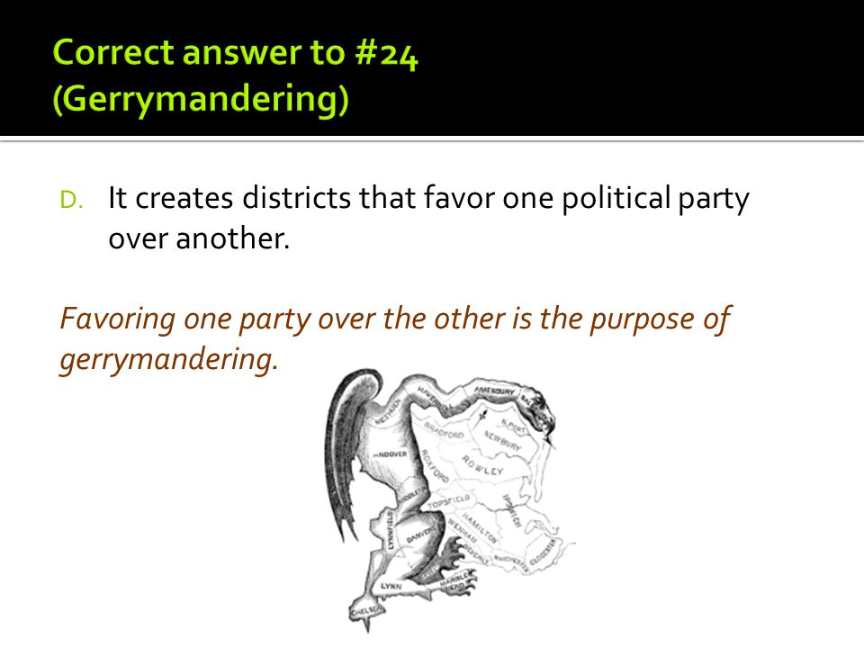 Correct answer to #24 (Gerrymandering)