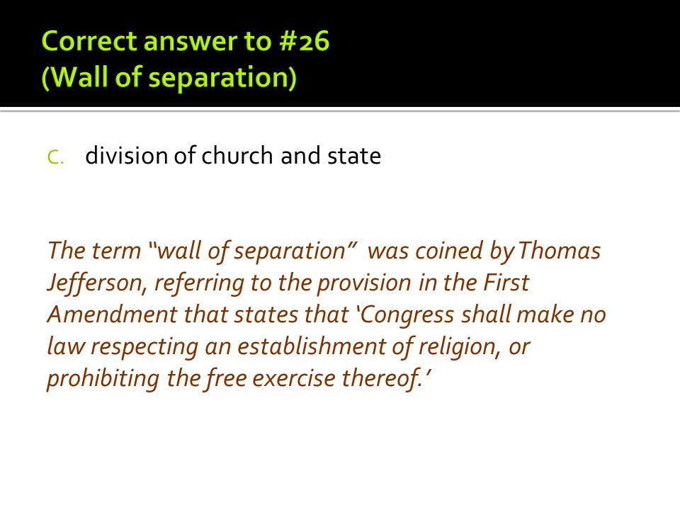 Correct answer to #26 (Wall of separation)