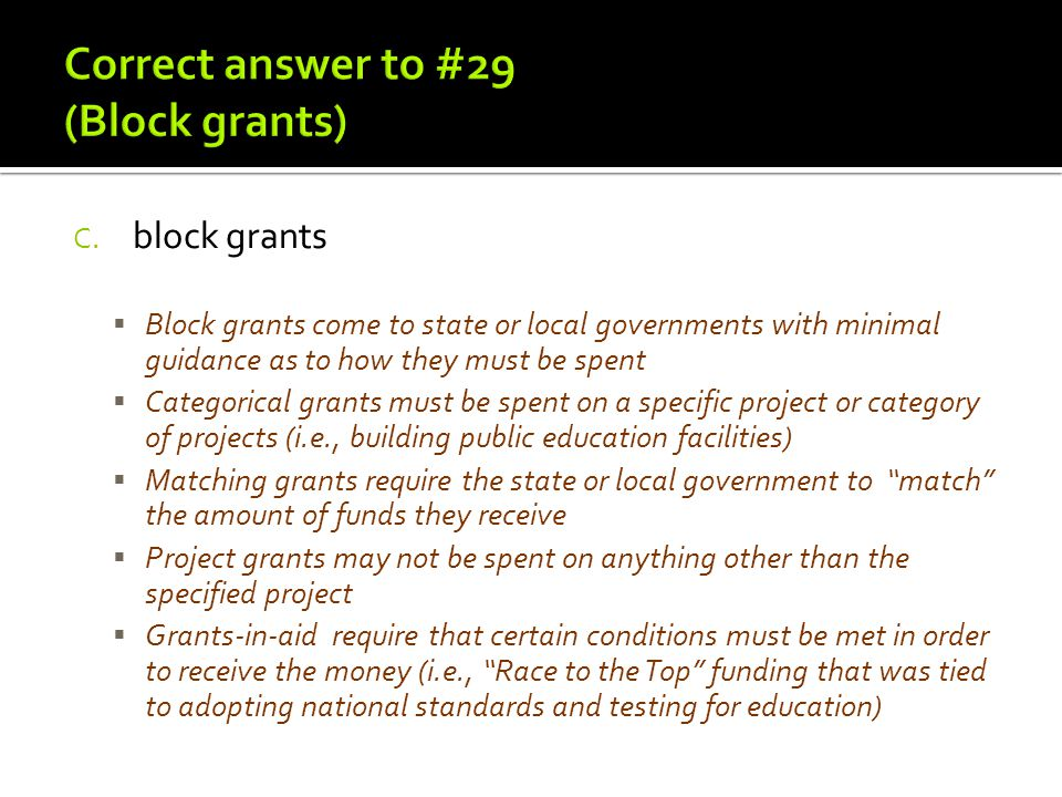 Correct answer to #29 (Block grants)