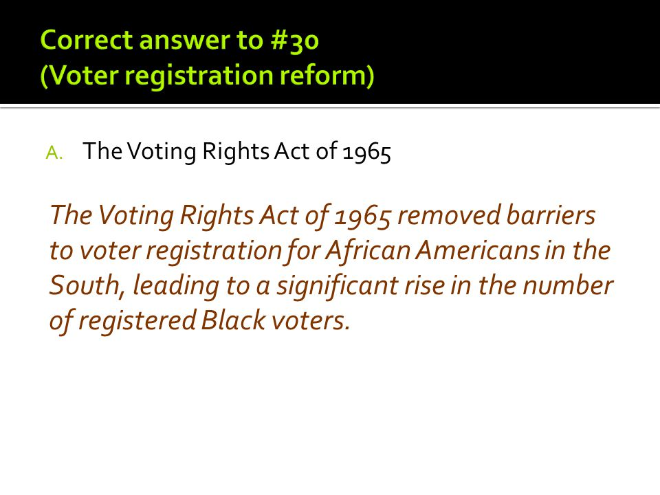 Correct answer to #30 (Voter registration reform)
