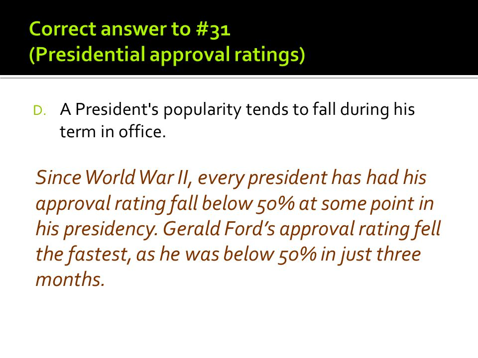 Correct answer to #31 (Presidential approval ratings)