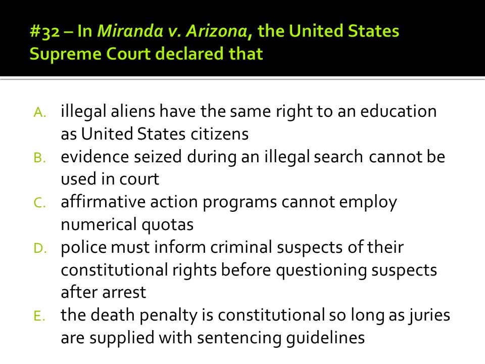 #32 – In Miranda v. Arizona, the United States Supreme Court declared that