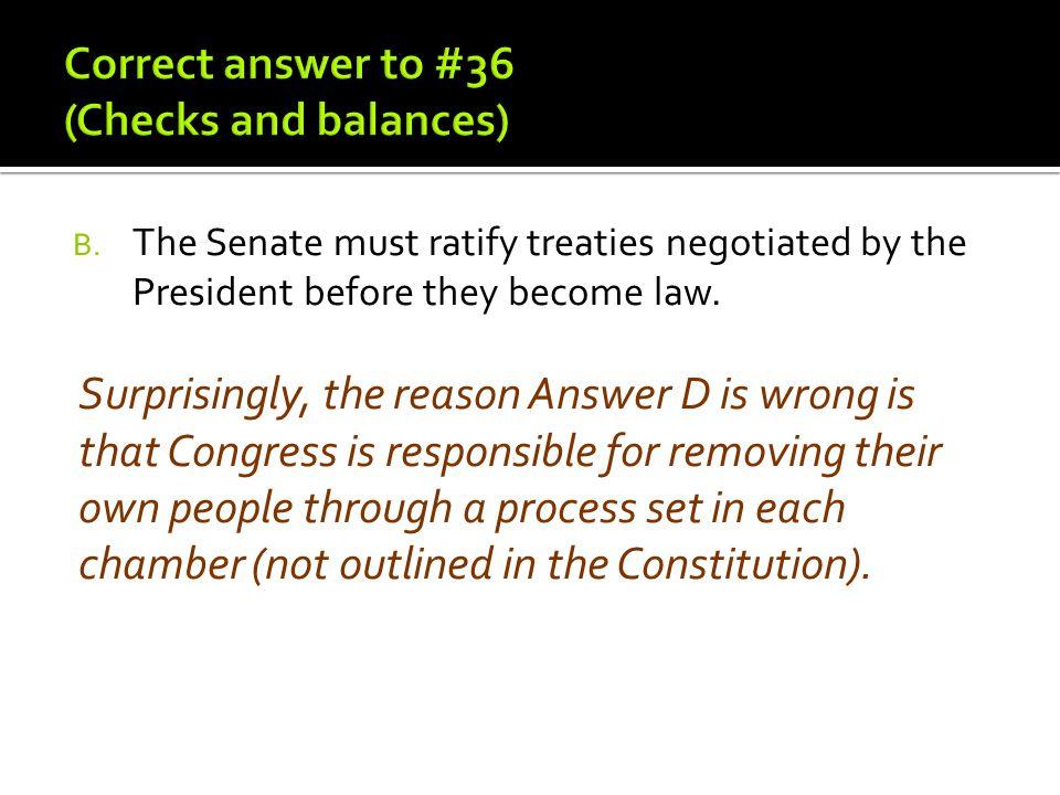 Correct answer to #36 (Checks and balances)