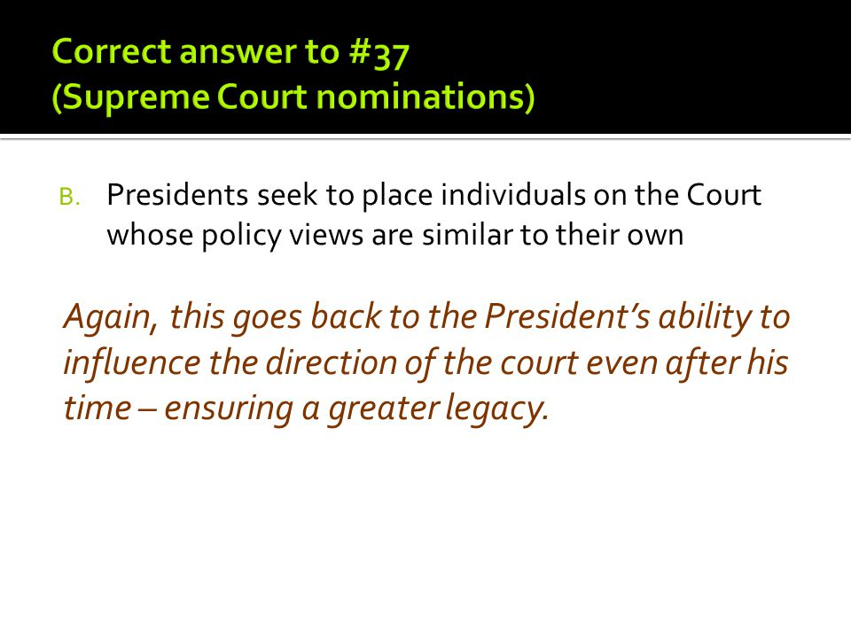 Correct answer to #37 (Supreme Court nominations)