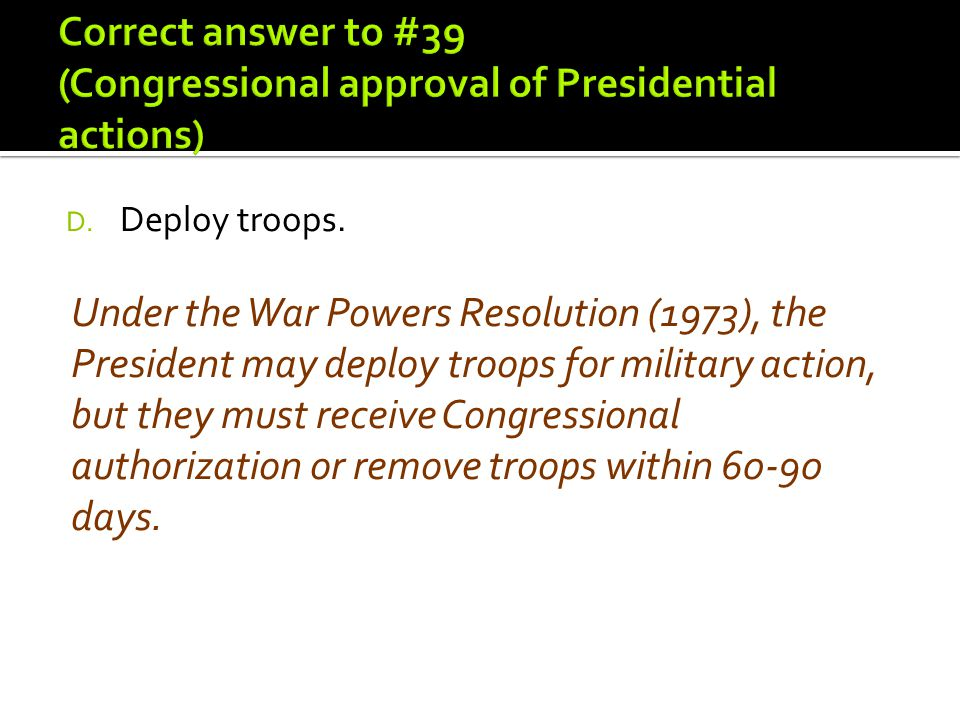 Correct answer to #39 (Congressional approval of Presidential actions)