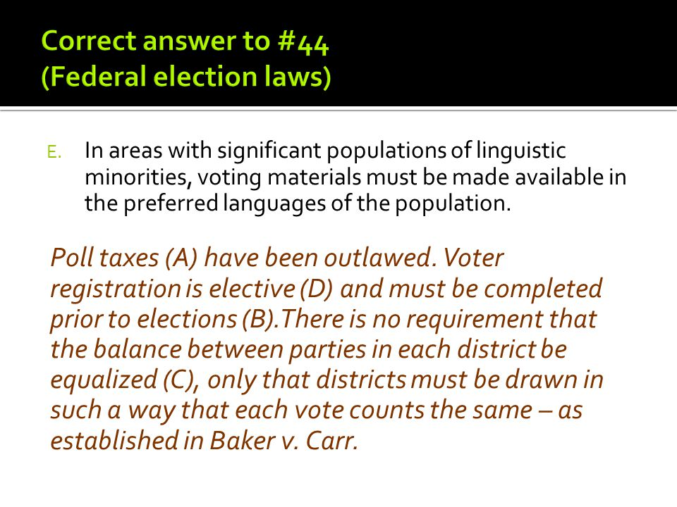 Correct answer to #44 (Federal election laws)