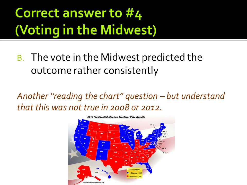 Correct answer to #4 (Voting in the Midwest)