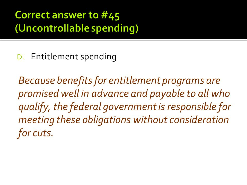 Correct answer to #45 (Uncontrollable spending)