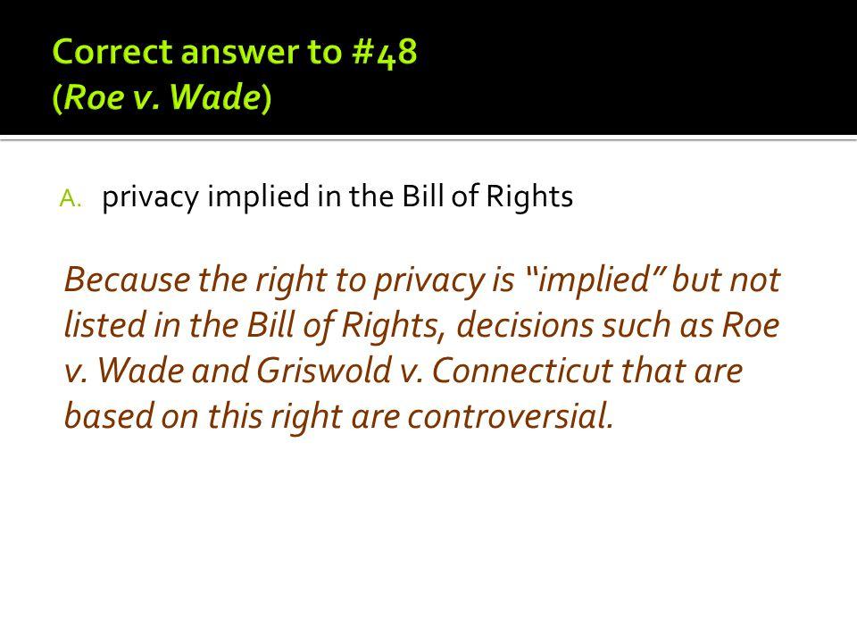 Correct answer to #48 (Roe v. Wade)