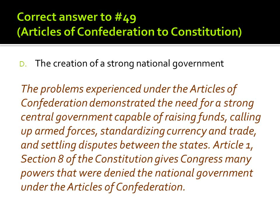Correct answer to #49 (Articles of Confederation to Constitution)