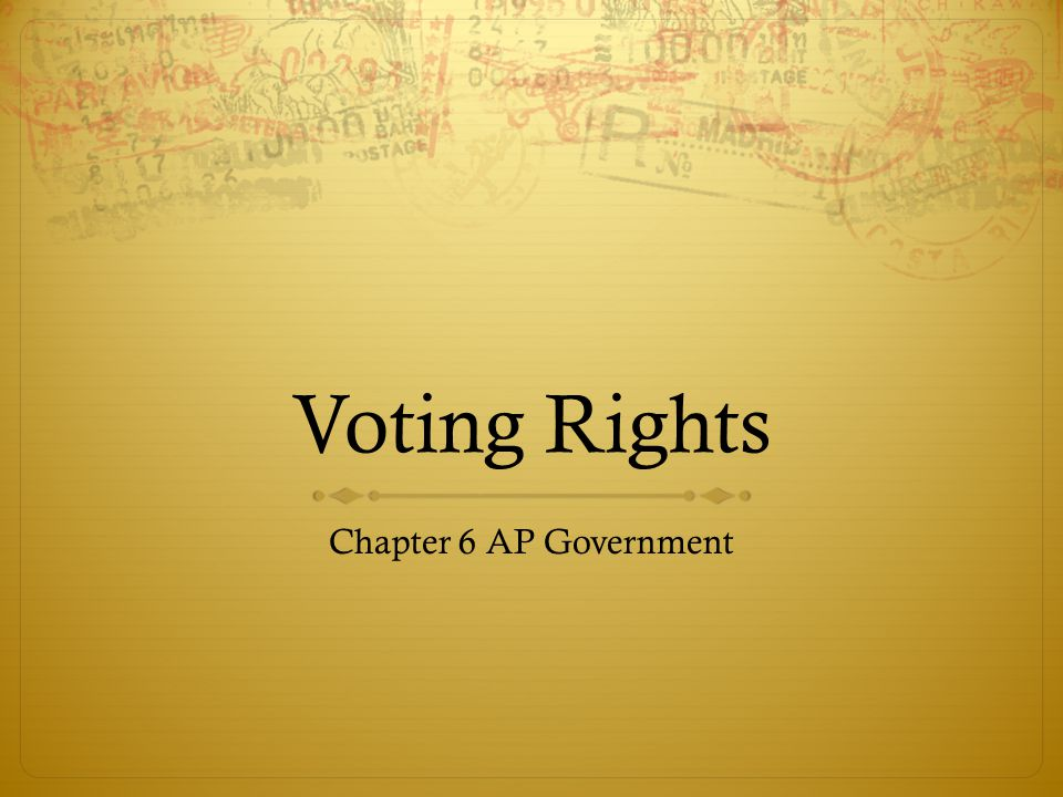 Voting Rights Chapter 6 AP Government