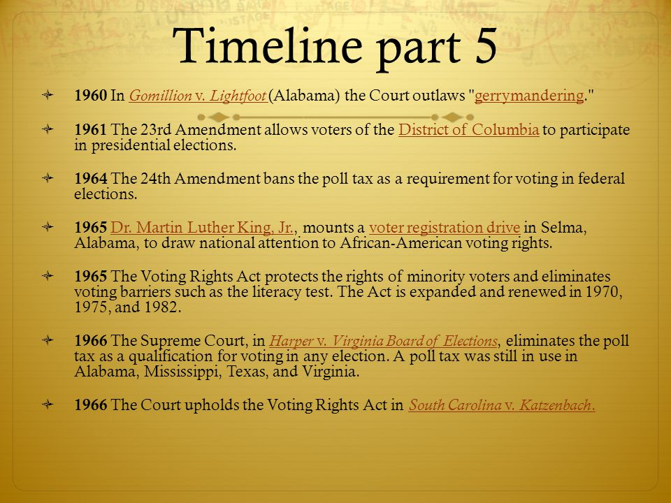 Timeline part 5 1960 In Gomillion v. Lightfoot (Alabama) the Court outlaws gerrymandering.