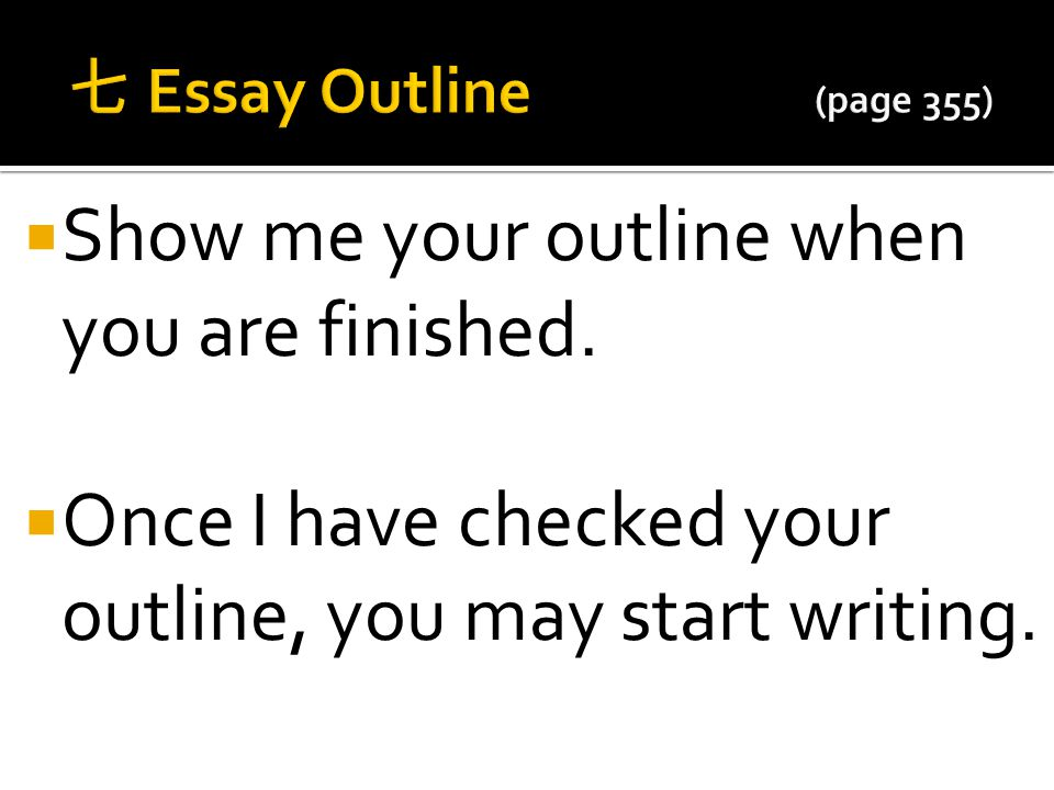 Show me your outline when you are finished.