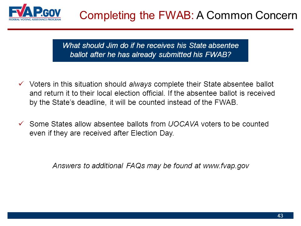 Answers to additional FAQs may be found at www.fvap.gov