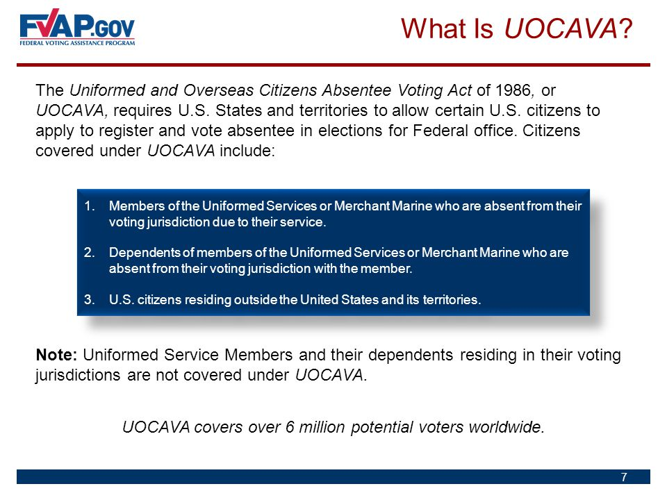 UOCAVA covers over 6 million potential voters worldwide.