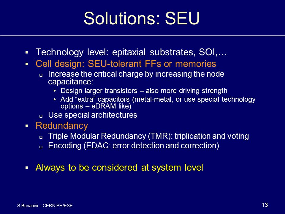 Solutions: SEU Technology level: epitaxial substrates, SOI,…