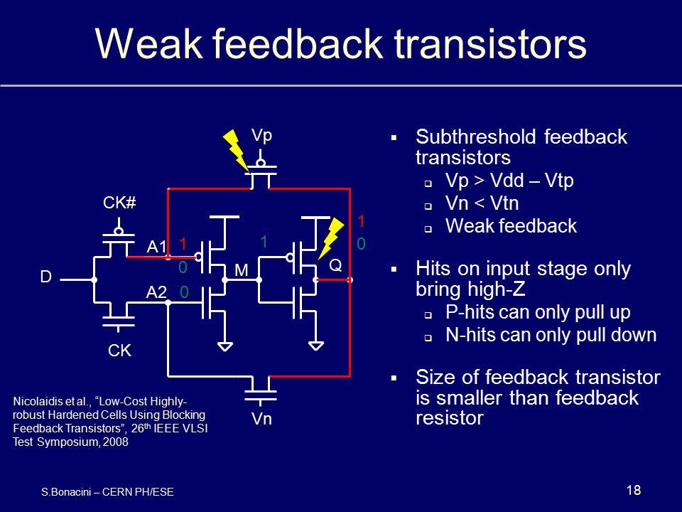 Weak feedback transistors