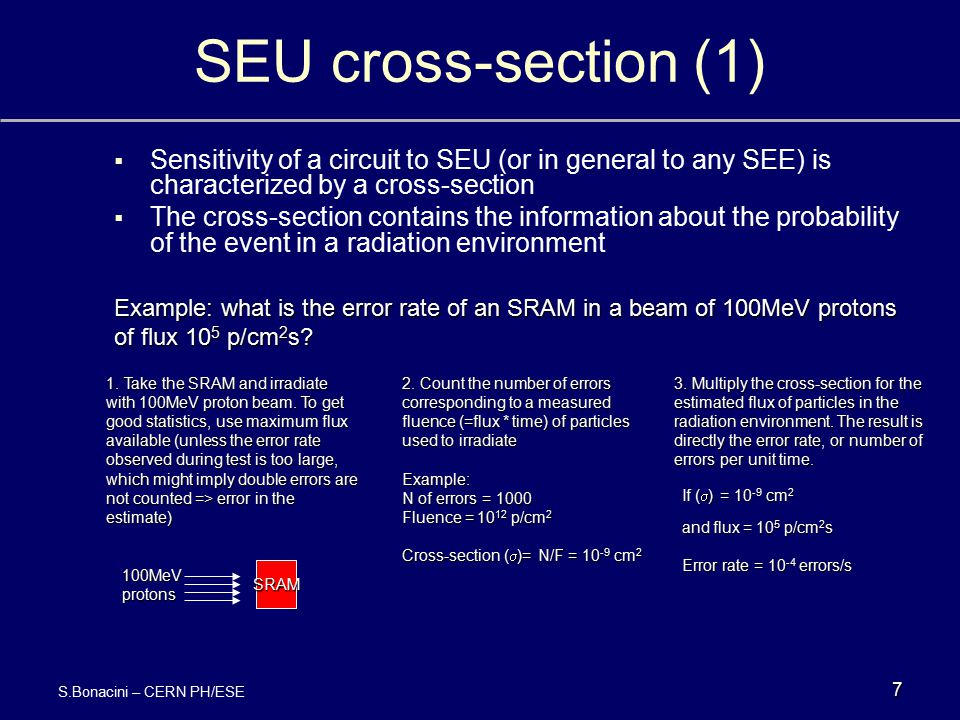 SEU cross-section (1) Sensitivity of a circuit to SEU (or in general to any SEE) is characterized by a cross-section.