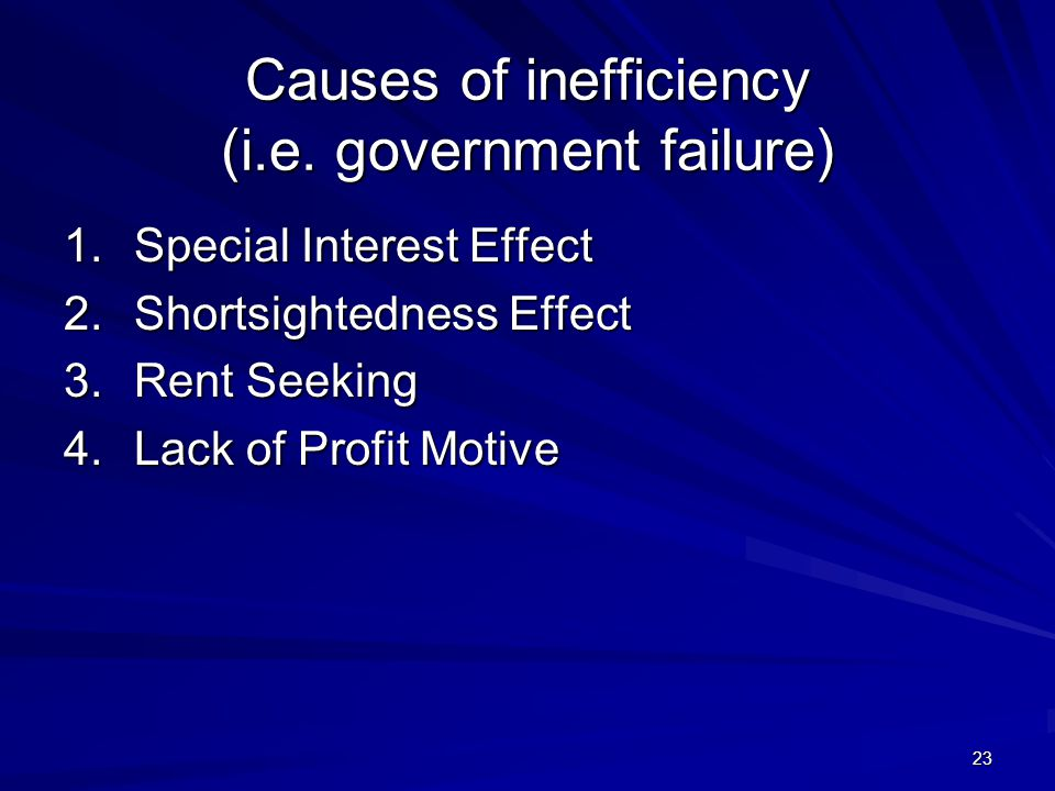 Causes of inefficiency (i.e. government failure)