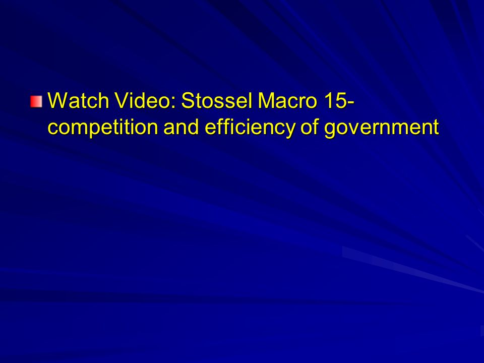 Watch Video: Stossel Macro 15- competition and efficiency of government