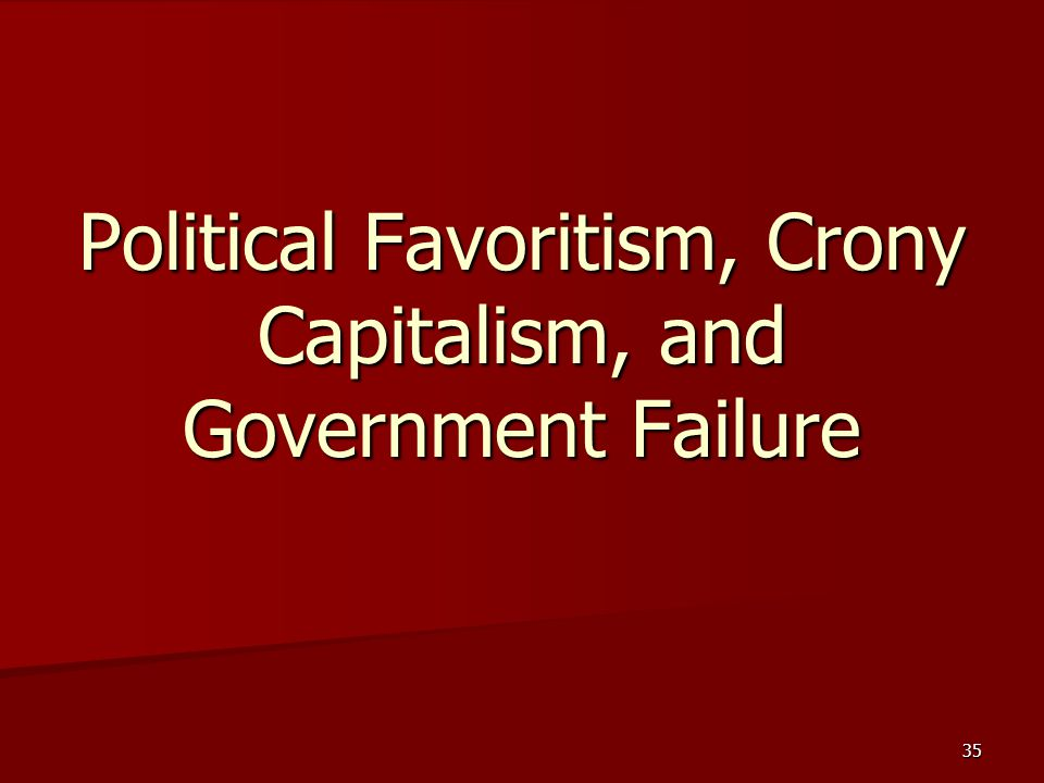 Political Favoritism, Crony Capitalism, and Government Failure