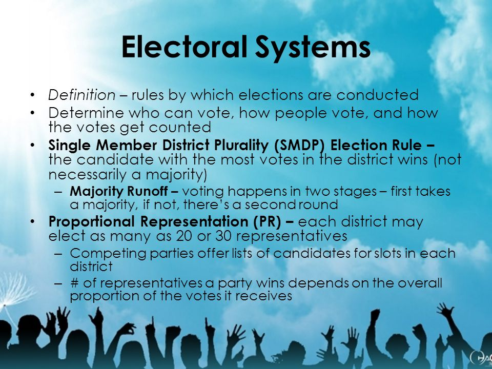Electoral Systems Definition – rules by which elections are conducted