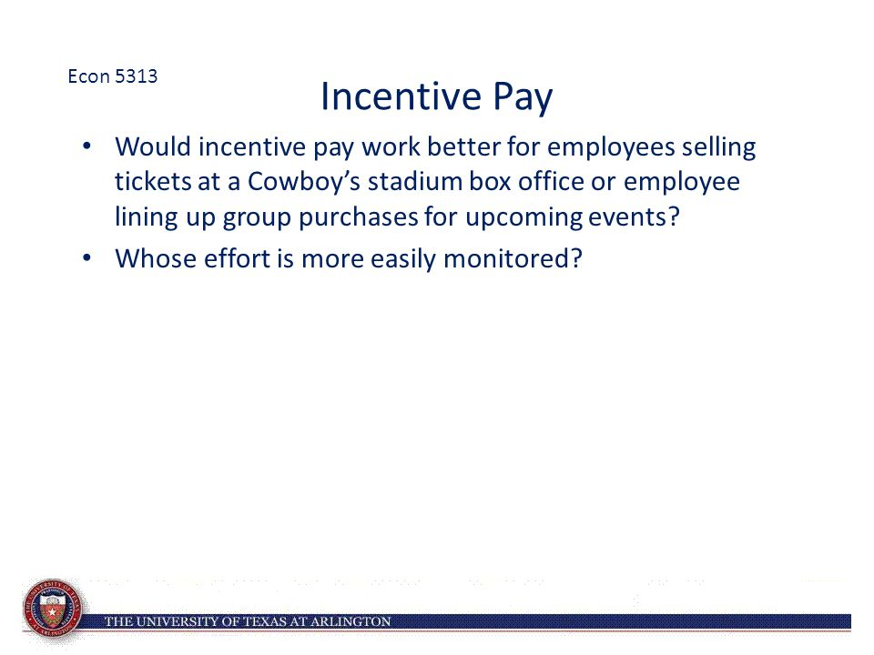 Econ 5313 Incentive Pay.