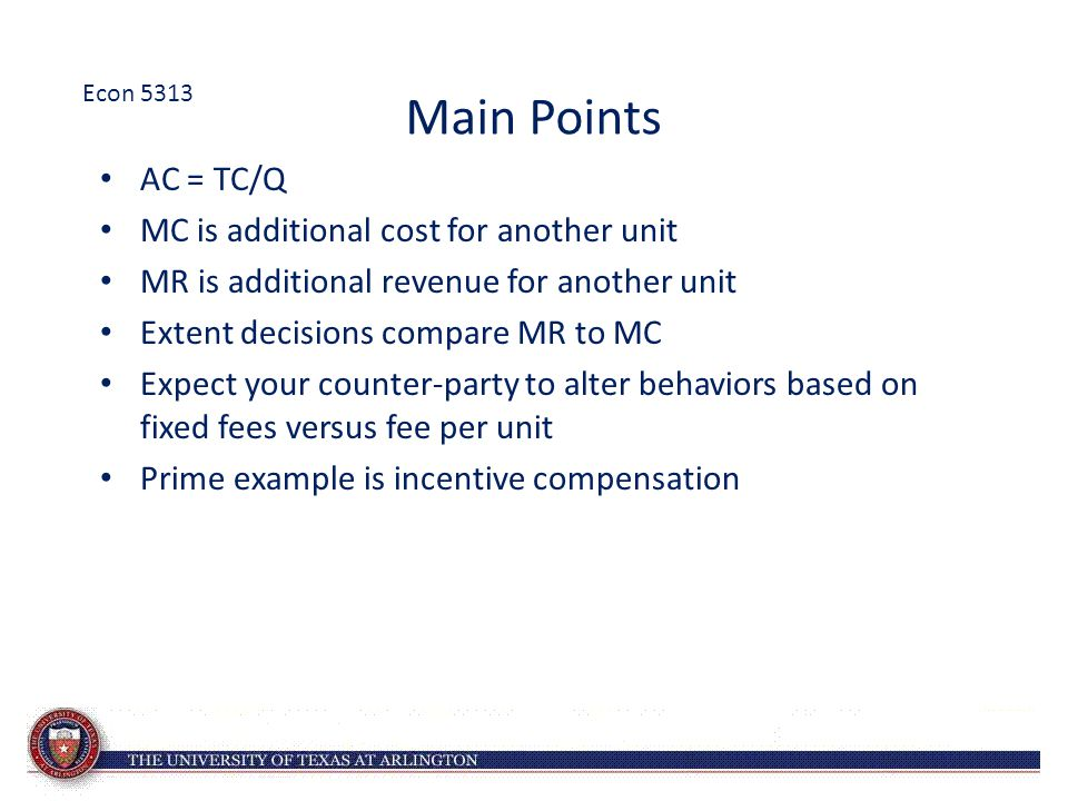 Main Points AC = TC/Q MC is additional cost for another unit