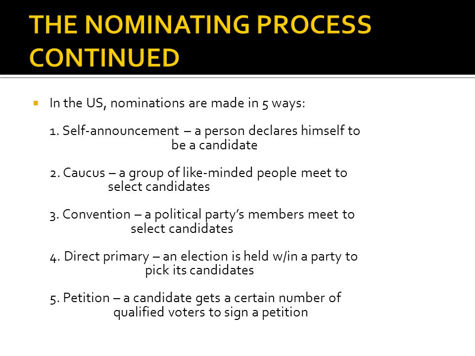 THE NOMINATING PROCESS CONTINUED