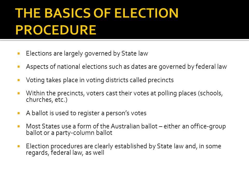 THE BASICS OF ELECTION PROCEDURE