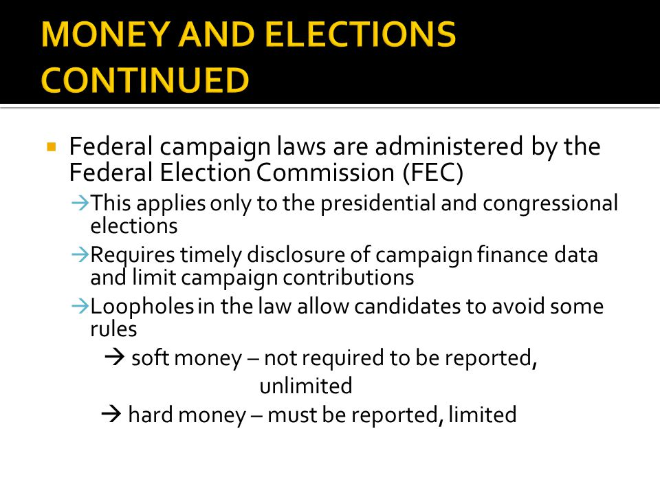 MONEY AND ELECTIONS CONTINUED