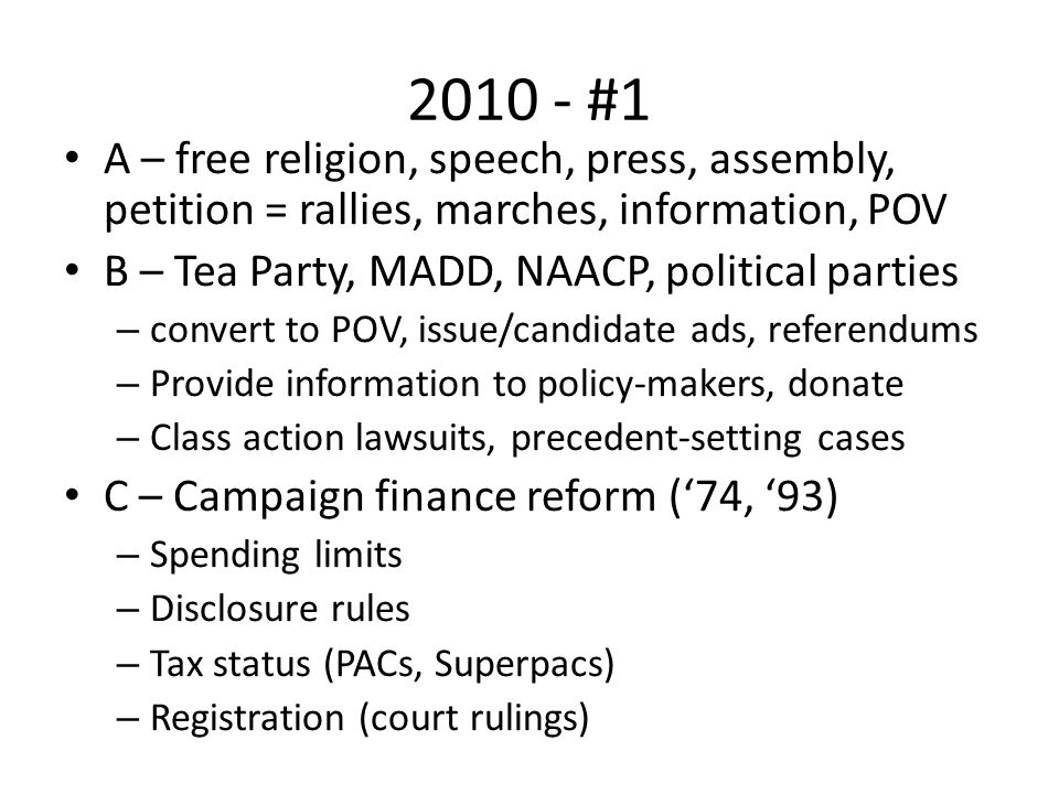 2010 - #1 A – free religion, speech, press, assembly, petition = rallies, marches, information, POV.