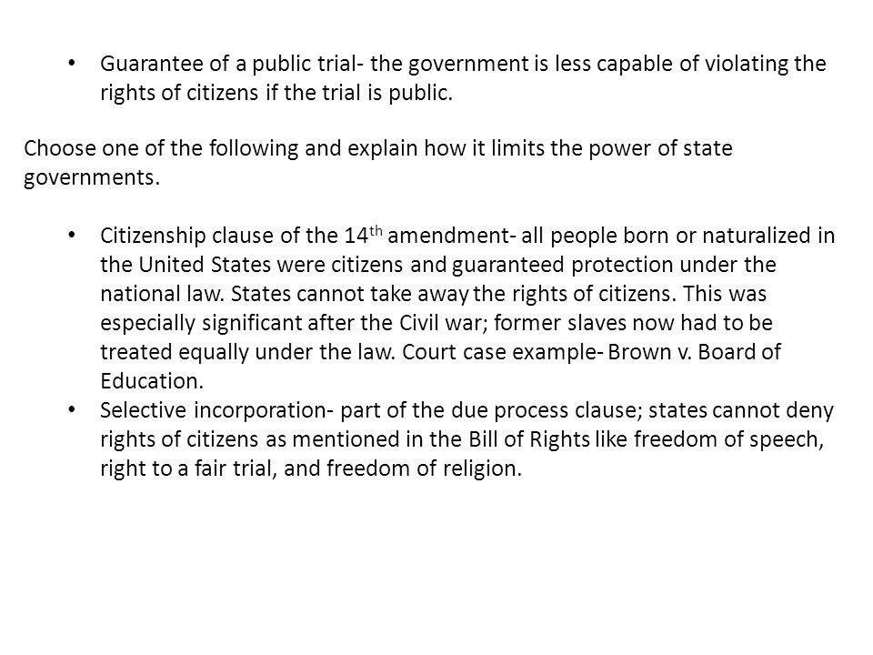 Guarantee of a public trial- the government is less capable of violating the rights of citizens if the trial is public.