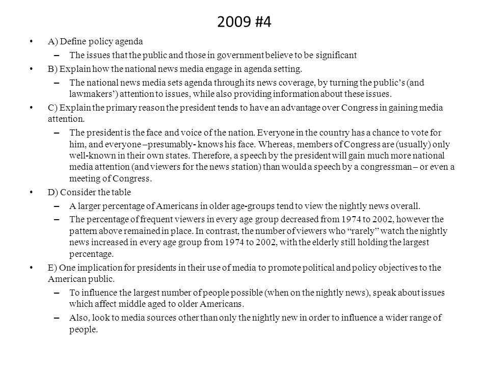 2009 #4 A) Define policy agenda