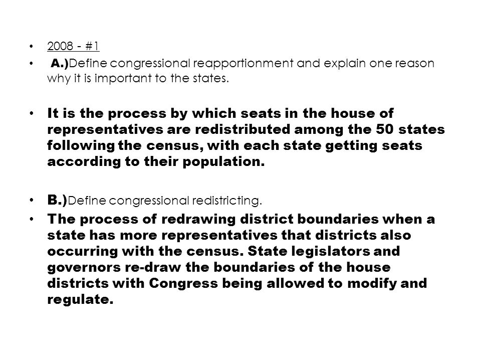 B.)Define congressional redistricting.