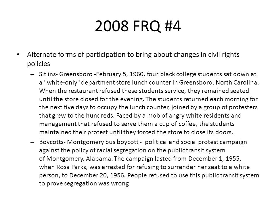 2008 FRQ #4 Alternate forms of participation to bring about changes in civil rights policies.