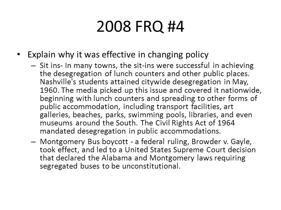 2008 FRQ #4 Explain why it was effective in changing policy