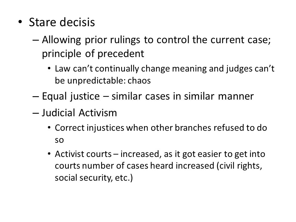Stare decisis Allowing prior rulings to control the current case; principle of precedent.