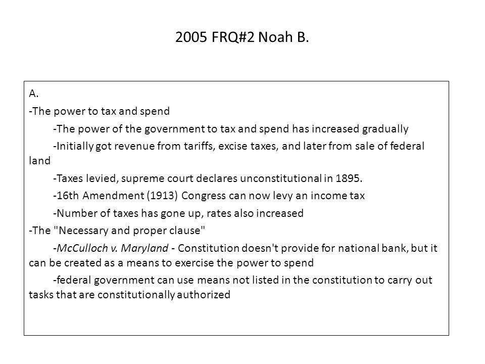 2005 FRQ#2 Noah B. A. -The power to tax and spend
