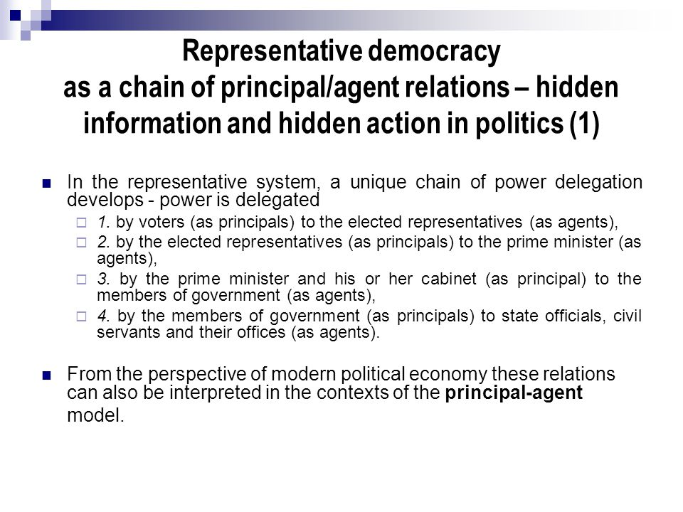 Representative democracy as a chain of principal/agent relations – hidden information and hidden action in politics (1)
