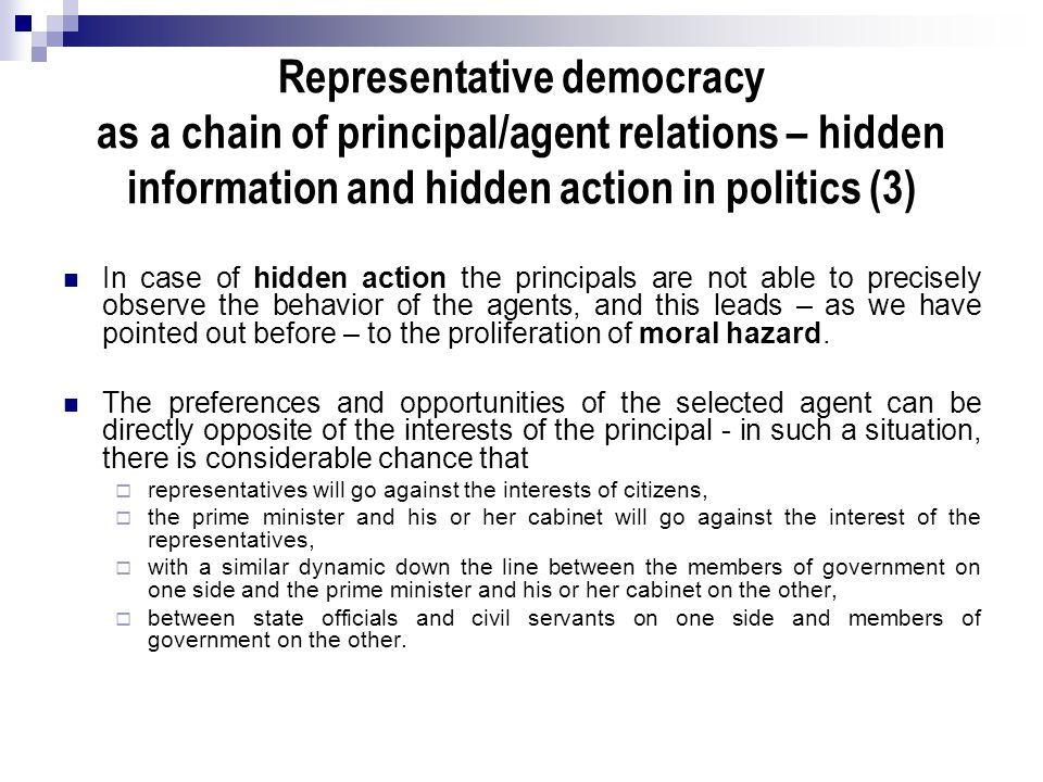 Representative democracy as a chain of principal/agent relations – hidden information and hidden action in politics (3)