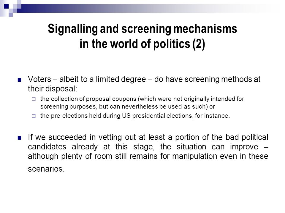 Signalling and screening mechanisms in the world of politics (2)