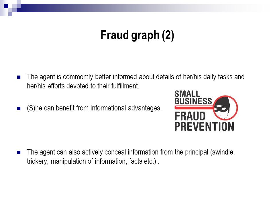 Fraud graph (2) The agent is commomly better informed about details of her/his daily tasks and her/his efforts devoted to their fulfillment.
