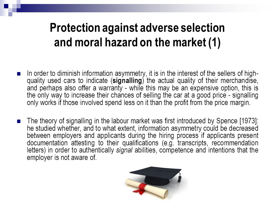 Protection against adverse selection and moral hazard on the market (1)