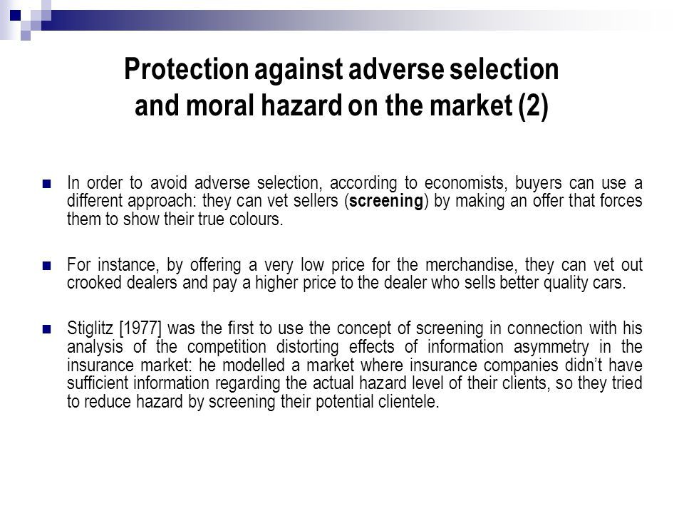 Protection against adverse selection and moral hazard on the market (2)