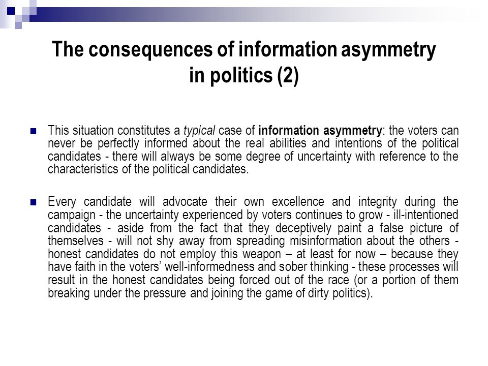 The consequences of information asymmetry in politics (2)